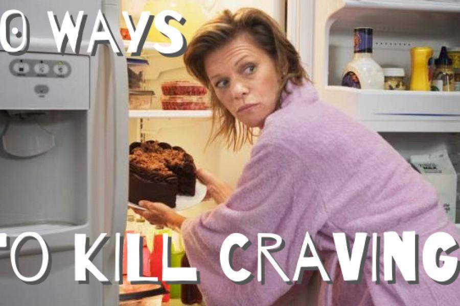 10 Ways To Kill Cravings