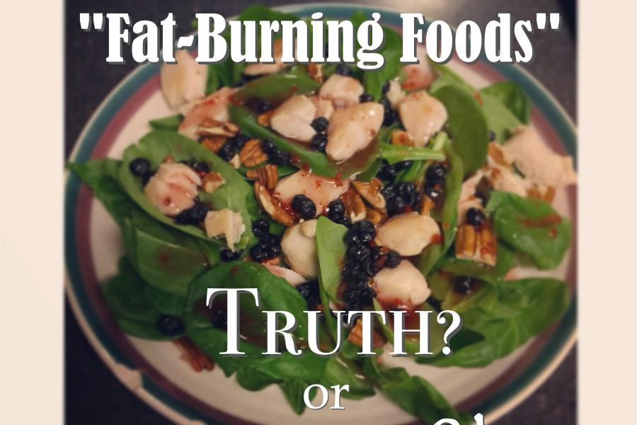 """Fat-Burning Foods"" [ Truth or Myth? ]"
