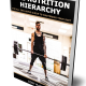 The Nutrition Hierarchy – The All Inclusive Guide To Mastering Your Diet